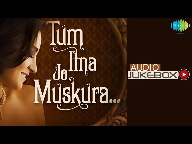 Tum Itna Jo Muskuraha | Old Hindi Romantic Songs | Audio Jukebox