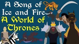 ASOIAF: A World of Thrones