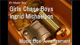Girls Chase Boys/Ingrid Michaelson [Music Box]