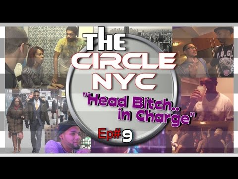 #109: The CIRCLE NYC [Head BITCH in Charge]
