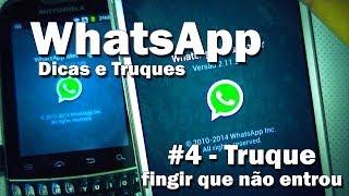 Whatsapp - Dicas e Truques (#04 - Fingir que não entrou)