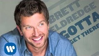 "Brett Eldredge - ""Gotta Get There"" [Official Audio]"