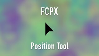 Final Cut Pro X: Position Tool