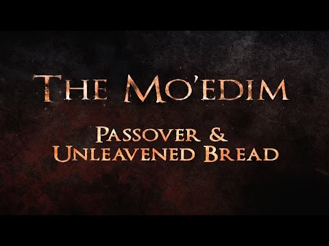 The Mo'edim: Passover & Unleavened Bread - 119 Ministries