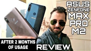 Asus Zenfone Max Pro M2 Review After 2 Months Of Usage With Pros & Cons