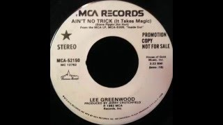 Watch Lee Greenwood Aint No Trick it Takes Magic video