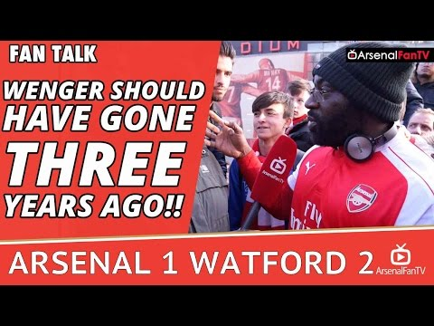 Wenger Should Have Gone Three Years Ago!! | Arsenal 1 Watford 2