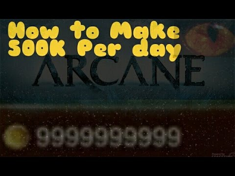 Arcane Legends | How to Make 500k+ Per Day! (Money Guide) #001