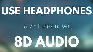 Lauv There 39 S No Way Ft Julia Michaels 8d Audio