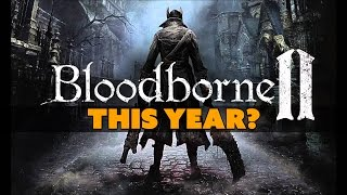 Bloodborne 2 (or Dark Souls 4) COMING THIS YEAR? - The Know Game News