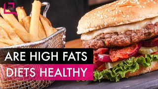 Are High-Fat Diets Healthy?