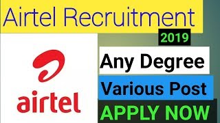 Airtel Company Latest Recruitment 2019 For Various Post Apply Now