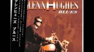 GLENN HUGHES - The Boy can sing the Blues