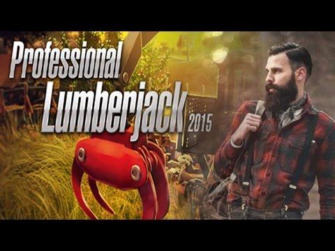 Professional Lumberjack 2015 Gameplay