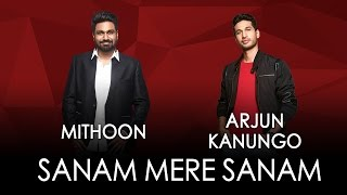Jammin' – Sanam Mere Sanam by Mithoon And Arjun Kanungo #JamminNow