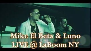 Mike El Beta & Luno - LIVE @ LaBoom NY 02/07/2014