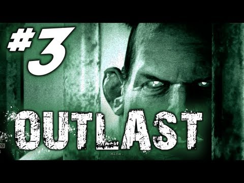 Outlast Gameplay Walkthrough - Part 3 - Scary Naked Men RUN!!!!