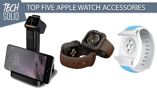 Top Five Apple Watch Accessories