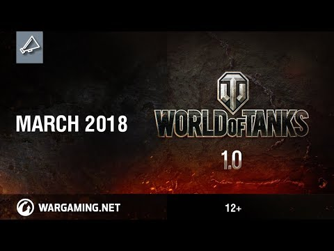 PC: World of Tanks 1.0. March 2018. Gameplay Trailer