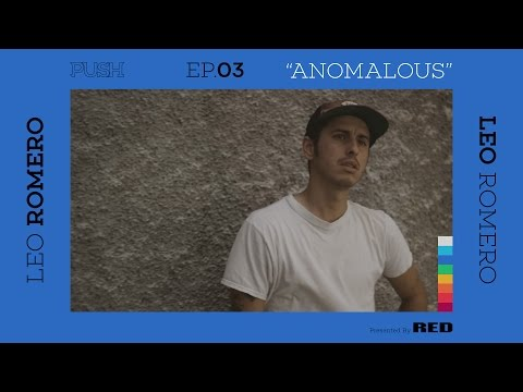 PUSH | Leo Romero: Anomalous - Episode 3