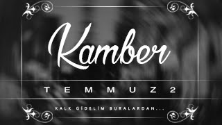 Kamber - Temmuz 2 (Official Video)