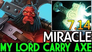 Miracle- [Axe] Oh My Lord Carry Axe with Mjollnir 7.14 Dota 2