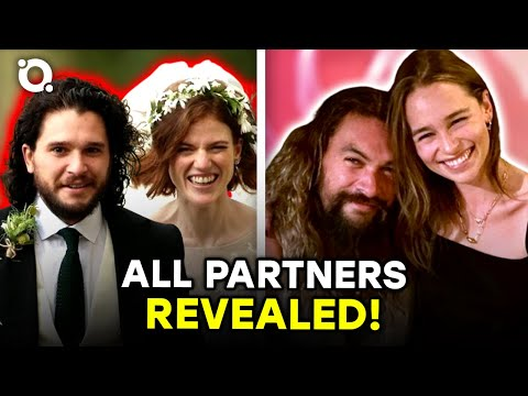 The Real Life Partners Of Game of Thrones Cast Revealed | ⭐OSSA