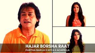 Hajar Borsha Raat | Partha Barua & Keya | Acapella