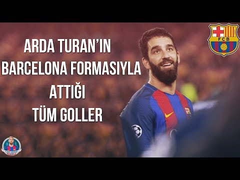 Arda Turan'ın Barcelona Formasıyla Attığı Tüm Goller | Türkçe Spiker • HD