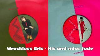 Watch Wreckless Eric Hit And Miss Judy video