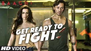 Download Get Ready To Fight Video Song | BAAGHI | Tiger Shroff, Shraddha Kapoor | Benny Dayal | T-Series 3Gp Mp4