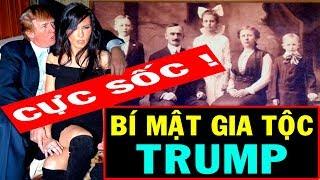 Bí mật gia đình Tổng Thống Mỹ Donald Trump khiến DÂN MỸ SỐC NẶNG