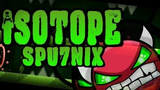 Isotope by Spu7nix [Easy Demon?] - Geometry Dash