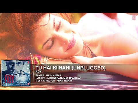 'Tu Hai Ki Nahi (Unplugged)' FULL AUDIO SONG | Roy | Tulsi Kumar Songs | T-Series