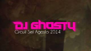 Dj Ghosty - Set Circuit Agosto 2014