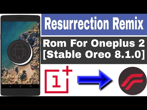 Resurrection Remix Rom For Oneplus 2 [Stable Oreo Rom 8.1.0]