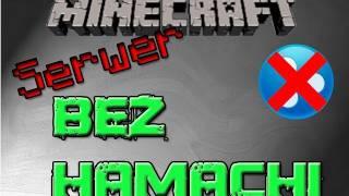 Jak założyć serwer w MineCraft BEZ HAMACHI!!!!