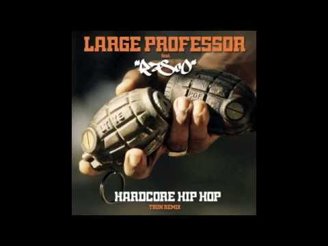 Large Professor - Hardcore Hip Hop feat. Rasco (Tron Remix)