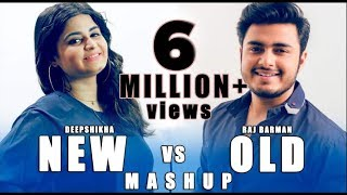 New vs Old Hindi Songs Mashup  Deepshikha feat  Ra
