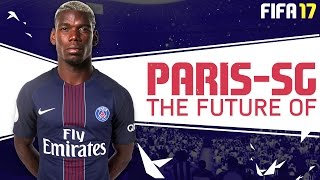 FIFA 17 Career Mode - The Future of PSG : Paul Pogba to return to France?
