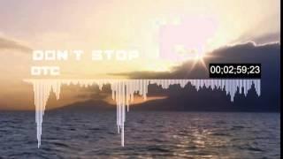 OTC - Don t Stop (original mix)