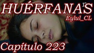 Huérfanas Capítulo 223 Español HD