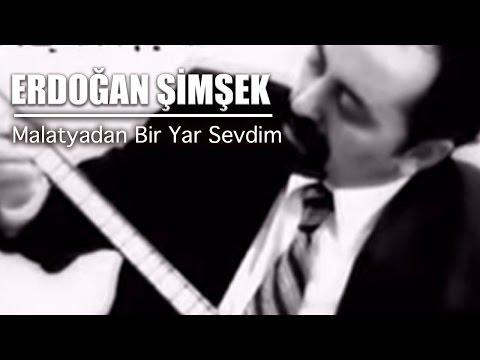 Erdoğan Şimşek - Malatyadan Bir Yar Sevdim