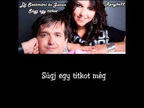 Dj Szatmári és Jucus - Súgj Egy Titkot [dalszöveg]