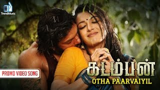 Kadamban - Otha Paarvaiyil Promo Song