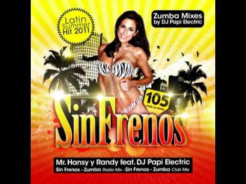 DJ Papi Electric Feat. Mr. Hansy Y Randy - Sin Frenos (Zumba Kuduro Mix)