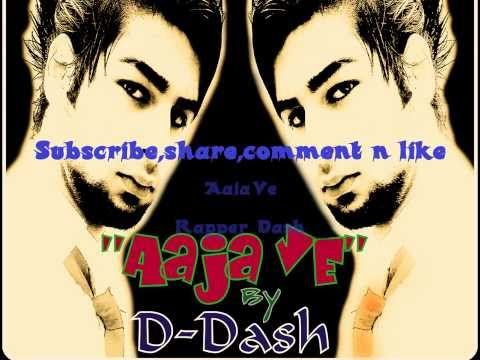 Aaja ve (comeback) by D_Dash - Rapper Dash