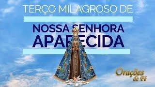 TERÇO MILAGROSO DE NOSSA SENHORA APARECIDA