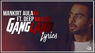 Gangland | Lyrics | Mankirt Aulakh Ft. Deep Kahlon | Latest Punjabi Song 2017 | Syco TM