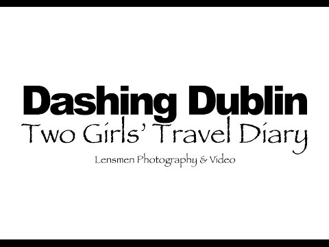 Dashing Dublin: What do you think about Dublin?